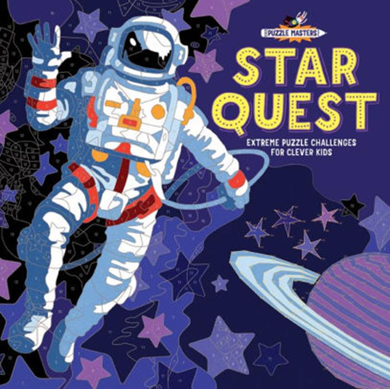 Star Quest: Extreme Puzzle Challenges for Clever Kids,9781438011592