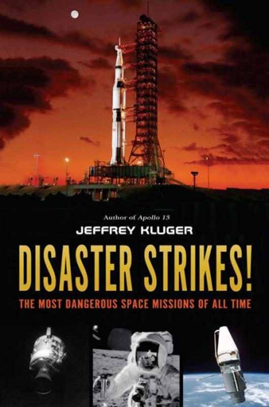 Disaster Strikes: Most Dangerous Space Missions of all Time,9781984812759