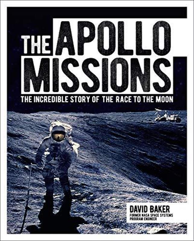 The Apollo Missions: The Story of the Race to the Moon,9781788887977